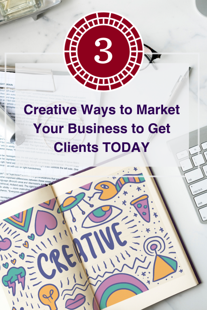 3 Creative Ways to Market Your Business