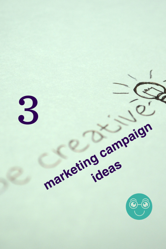 3 creative marketing campaign ideas